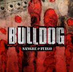 Bulldog - Sangre & Fuego