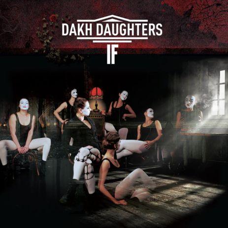 Dakh Daughters - If