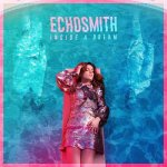Echosmith - Inside A Dream