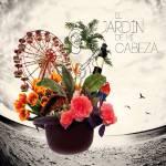 Ezequiel Varano y Los Intermitentes - El Jardín de mi Cabeza