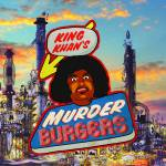 King Khan - Murderburgers