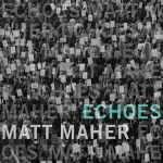 Matt Maher - Echoes
