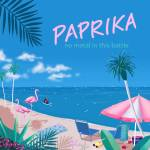 No Metal In This Battle - Paprika