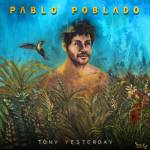 Pablo Poblado - Tony Yesterday