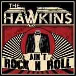 The Hawkins - Ain_t Rock N Roll