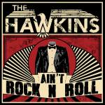 The Hawkins - Ain_t Rock N Roll