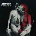 Agoraphobia - Incoming Noise