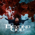 Beyond God - Dying To Feel Alive
