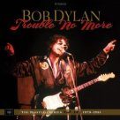 Bob Dylan - Trouble no More - The Bootleg Series Vol. 13 1979-1981