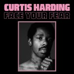 Curtis Harding - Face Your Fear