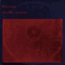 Eluvium - Shuffle Drones