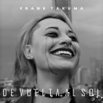 Frank Takuma - De Vuelta Al Sol