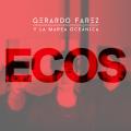 Gerardo Farez y la Marea Oceánicas - Ecos