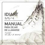 Idiart - Manual para Dejar de Llamarse