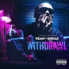 Keak Da Sneak - Withdrawl