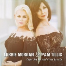 Lorrie Morgan And Pam Tillis - Come See Me And Come Lonely