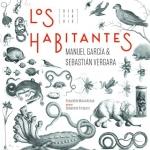 Manuel García ft. Sebastián Vergara - Los Habitantes (Bestiario)