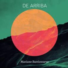 Mariano Barrionuevo - De Arriba
