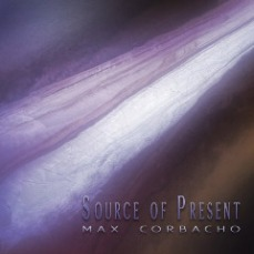 Max Corbacho - Source Of Present