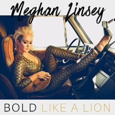Meghan Linsey - Bold Like A Lion