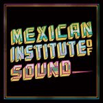 Mexican Institute Of Sound - Disco Popular