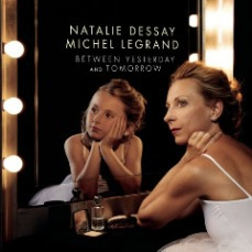 Natalie Dessay - Between Yesterday And Tomorrow The Extraordinary Story Of An Ordinary Woman