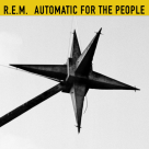 R.E.M. - Automatic For The People (25 Aniv.)