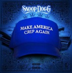Snoop Dogg - Make America Crip Agai