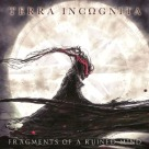 Terra Incognita - Fragments Of A Ruined Mind