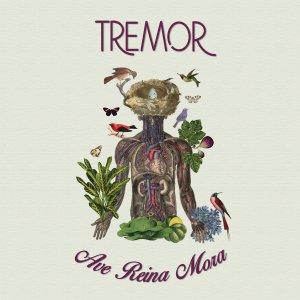 Tremor - Ave Reina Mora