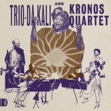 Trio Da Kali & Kronos Quartet (MalíEE.UU.)