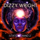 Dizzy Wright - State Of Mind 2