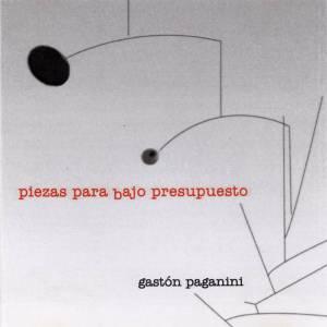 Gastón Paganini - Piezas Para Bajo Presupusto