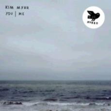 Kim Myhr - You Me