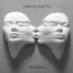 Lorenzo Masotto - White Materials