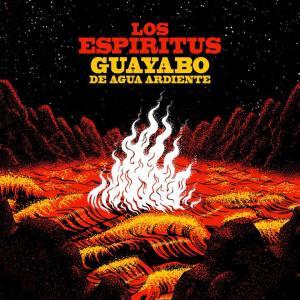 Los Espíritus - Guayabo de Agua Ardiente