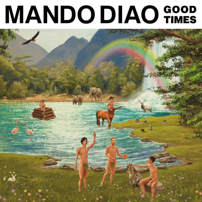 Mando Diao - Good Times