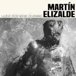 Martin Elizalde - Llueve, Es de Noche, Es Verano