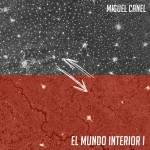 Miguel Canel - El Mundo Interior I