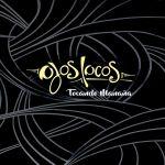 Ojos Locos - Tocando Mañana