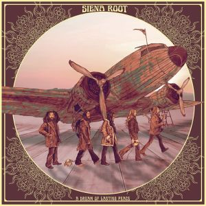 Siena Root - A Dream Of Lasting Peace