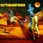 Tapones de Punta - Metamorfosis