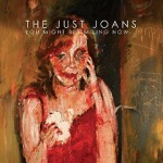 The Just Joans - You Might Be Smiling Now