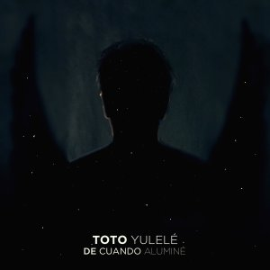 Toto Yulelé - De Cuando Aluminé