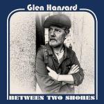 Glen Hanzard - Between Two Shores