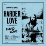 Strand Of Oaks - Harder Love
