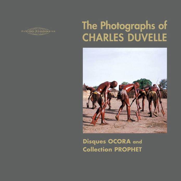 The Photographs of Charles Duvelle Disques Ocora and Collection Prophet