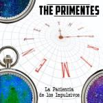 The Primentes - La Paciencia de los Impulsivos