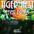 Tiger Nest - Fever Dream