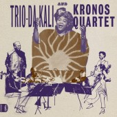 Trio Da Kali and Kronos Quartet